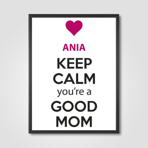 186_PER_keep calm you're a good mom_REN-2