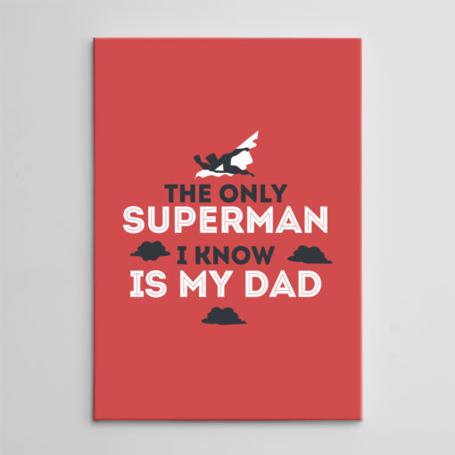 67_ the only superman i know is my dad_ON-2